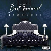 Bed Friend (feat. Queen Naija) - Single