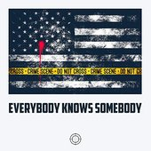 Everybody Knows Somebody