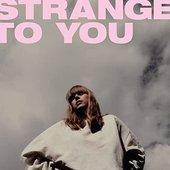 Strange to You