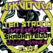 Ten Strong Superpunk Skarantella Reggae Rumba Fury