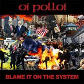 Blame It On The System