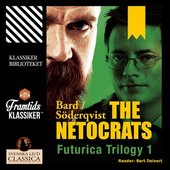 The Netocrats - Futurica Trilogy 1 (Unabridged)