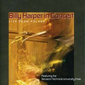 Billy Harper in Concert: Live from Poland