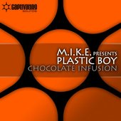 M.I.K.E. pres. Plastic Boy - Chocolate Infusion / Exposed