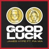 Good Luck (feat. Pia Mia) - Single
