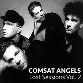 Comsat Angels Lost Sessions Vol. 2