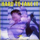 Hard To Fake It