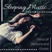 Sleeping Music: Fend off Demons and Ghosts