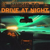 music to drive at night