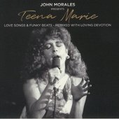 John Morales Presents Teena Marie - Love Songs & Funky Beats - Remixed With Loving Devotion