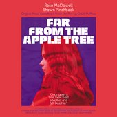 Far from the Apple Tree: Original Music Soundtrack from the Film by Grant Mcphee