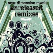 Next Dimension Music: Unreleased Remixes