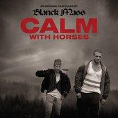 Calm With Horses (Original Score)