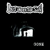 Last Under The Sun - Gone