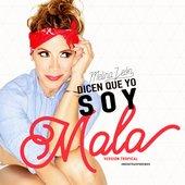 Dicen Que Yo Soy Mala (Versión Tropical) - Single