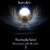 Traveling by Tunnel: Twenty Years Under the Radar, Vol. 3