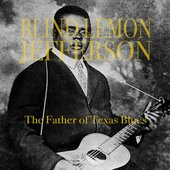 The Father of Texas Blues