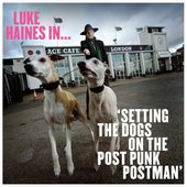 Luke Haines In... Setting the Dogs On The Post Punk Postman