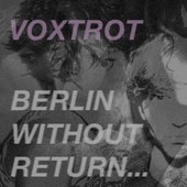 Berlin Without Return...