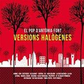 El Pop D'Antònia Font : Versions Halògenes