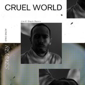 Cruel World (Jim-E Stack Remix)