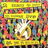 Presents Radio Soulwax Live: Get Yer Yo Yo's Out, Pt. 4