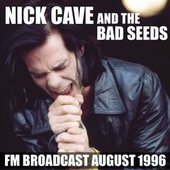 Nick Cave and the Bad Seeds FM Broadcast August 1996