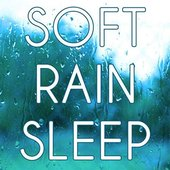 Soft Rain Sleep