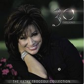 The Kathy Troccoli Collection 30 Years / Songs