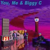 You, Me & Biggy C