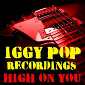 High On You Iggy Pop Recordings