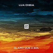 Lua Cheia / Claro que o Sol
