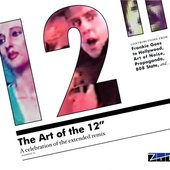 "The Art of the 12"" - A Celebration of the Extended Remix"