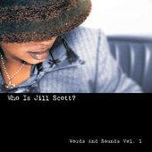 Who Is Jill Scott: Words and Sounds Vol. 1
