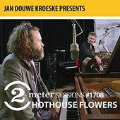 Jan Douwe Kroeske presents: 2 Meter Sessions #1708 - Hothouse Flowers