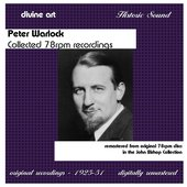 Warlock, P.: Collected 78 rpm Recordings from the John Bishop Collection (1925-1951)