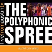 Austin City Limits: Polyphonic Spree - Live from Austin TX
