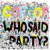 Who said party?