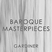 Gardiner: Baroque Masterpieces
