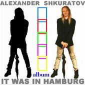 "Askura Alexander Shkuratov - Album \""It was in Hamburg\"""