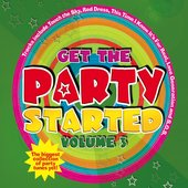 Get The Party Started (Vol. 3)