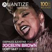Don't Quit (Be a Believer) - Single