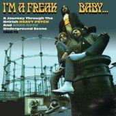 I'm a Freak, Baby... A Journey Through the British Heavy Psych and Hard Rock Underground Scene 1968-72