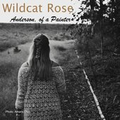 Wildcat Rose Track Cover Art Anderson, of a Painter