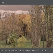 The Wind, the Trees, the Shadows of the Past (Anniversary Edition)