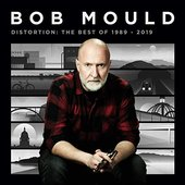 Bob Mould Presents Distortion: The Best of 1989-2019 (Deluxe)