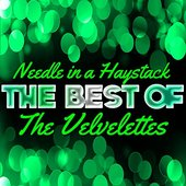 Needle in a Haystack - The Best of the Velvelettes