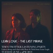 Lean Logic - The Last Mirage Listening Party