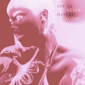 you've never danced alone - EP