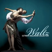 The Ultimate Ballroom Collection - Waltz